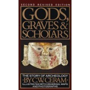 Gods, Graves and Scholars by C.W. Ceram
