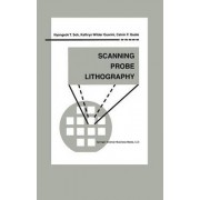 Scanning Probe Lithography by Hyongsok T. Soh