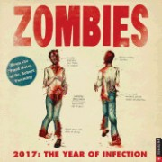 Zombies 2017 Wall Calendar: The Year of Infection