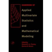 Handbook of Applied Multivariate Statistics and Mathematical Modeling by Howard E. A. Tinsley