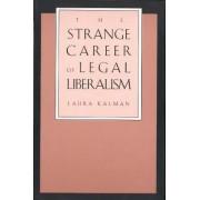 The Strange Career of Legal Liberalism by Laura Kalman