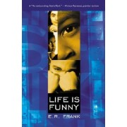 Life is Funny by E. R. Frank