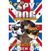Spy Dog: The Gunpowder Plot by Andrew Cope