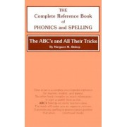 The ABC's and All Their Tricks: The Complete Reference Book of Phonics and Spelling, Hardcover