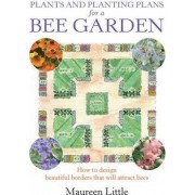 Plants and Planting Plans for a Bee Garden by Maureen Little