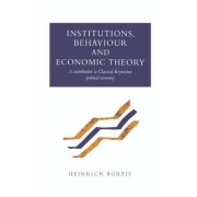 Institutions, Behaviour and Economic Theory by Heinrich Bortis