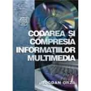 Codarea si compresia informatiilor multimedia .
