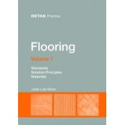 Flooring: Standards, Solution Principles, Materials Volume 1 by Jos