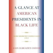A Glance at American Presidents in Black Life by John Egbeazien Oshodi