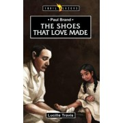 Paul Brand - the Shoes That Love Made by Lucille Travis