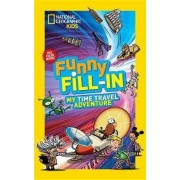 My Time Travel Adventure by National Geographic Kids
