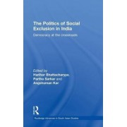 The Politics of Social Exclusion in India by Harihar Bhattacharyya