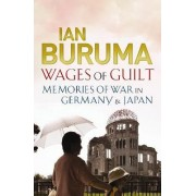Wages of Guilt by Ian Buruma