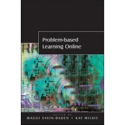 Problem-Based Learning Online by Maggi Savin-Baden