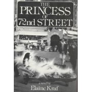 The Princess of 72 Street: Novel by Elaine Kraf