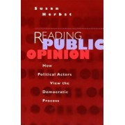 Reading Public Opinion by Susan Herbst