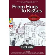 From Hugs to Kisses by Tom Bye