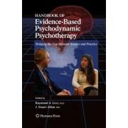 Handbook of Evidence-Based Psychodynamic Psychotherapy by Raymond A. Levy
