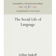 The Social Life of Language by Gillian Sankoff