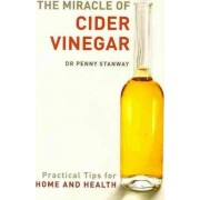 The Miracle of Cider Vinegar by Dr Penny Stanway