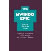 The Mwindo Epic from the Banyanga (Zaire) by Daniel Biebuyck