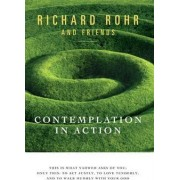 Contemplation in Action by Richard Rohr