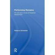 Performing Remains by Rebecca Schneider