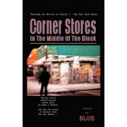 Corner Stores in the Middle of the Block by Rose Blue