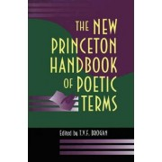 The New Princeton Handbook of Poetic Terms by Terry V.F. Brogan