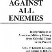 Against All Enemies by Kenneth J. Hagan