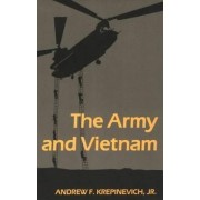 The Army and Vietnam by Jr. Andrew F. Krepinevich