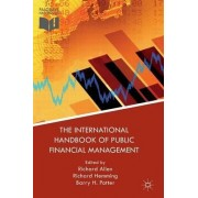 The International Handbook of Public Financial Management 2013 by Richard Allen