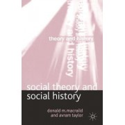 Social Theory and Social History by Donald M. Macraild