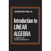 Introduction to Linear Algebra by Gordon Mills