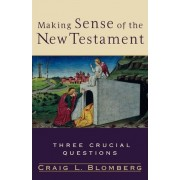 Making Sense of the New Testament by Craig L. Blomberg