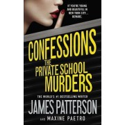 Confessions: The Private School Murders by James Patterson