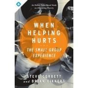 When Helping Hurts by Steve Corbett