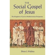The Social Gospel of Jesus by STD Bruce J. Malina