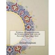 Eternal Manifestations 80 Stories from the Life of Allama Tabatabai (Ra) by Ahmad Luqmani
