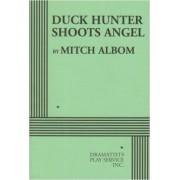Duck Hunter Shoots Angel by Mitch Albom
