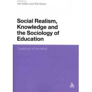 Social Realism, Knowledge and the Sociology of Education by Rob Moore