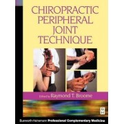 Chiropractic Peripheral Joint Technique by Raymond T. Broome