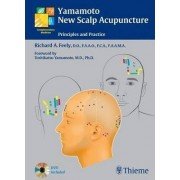 Yamamoto New Scalp Acupuncture: Principles and Practice by Richard A. Feely