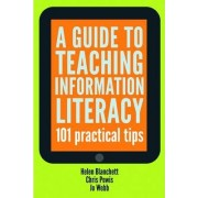 A Guide to Teaching Information Literacy by Helen Blanchett