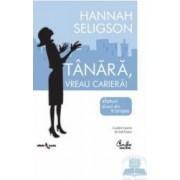 Tanara vreau cariera - Hannah Seligson