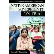 Native American Sovereignty on Trial by Bryan H. Wildenthal