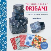 The Simple Art of Origami by Mari Ono