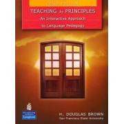 Teaching by Principles by H. Douglas Brown