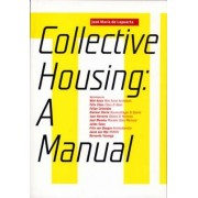 Manual of Collective Housing by Jose Maria de Lapuerta