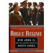 Rogue Regime by Jasper Becker